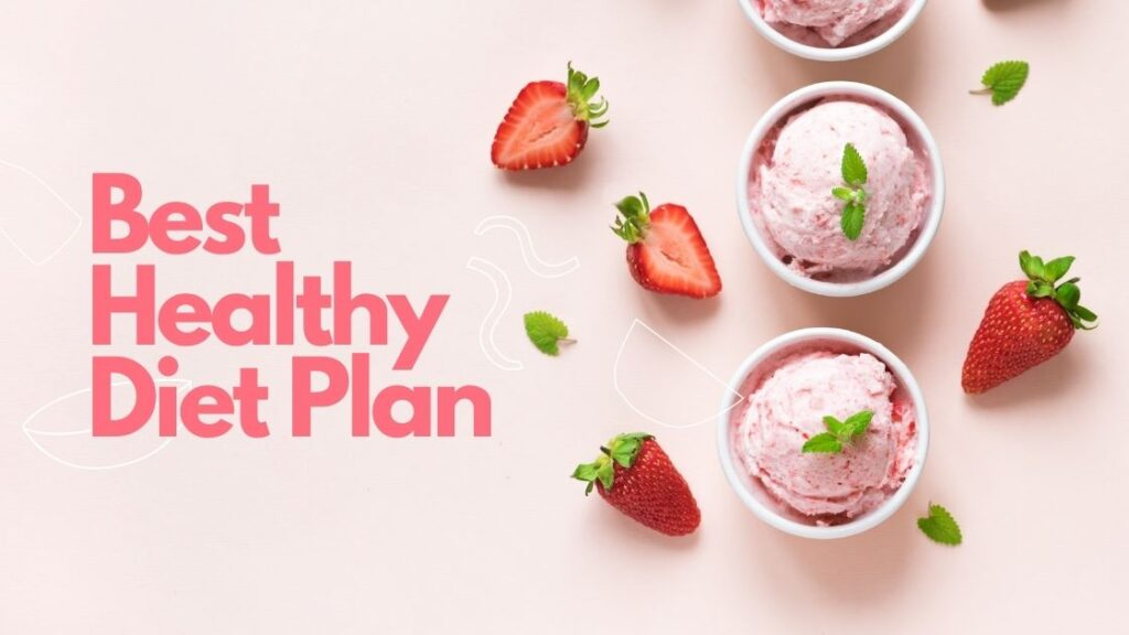 Best Healthy Diet Plan to lose weight